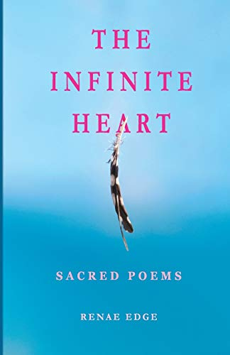 The Infinite Heart: Sacred Poems (Paperback)