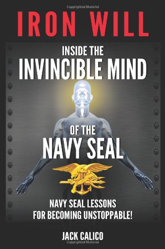9780989822923: Iron Will: Inside the Invincible Mind of the Navy SEAL