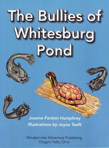 The Bullies of Whitesburg Pond: Humphrey, Joanne Fenton