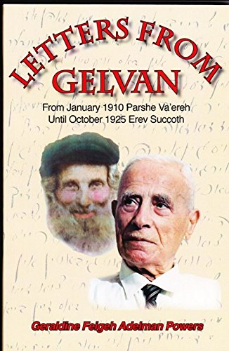 9780989823234: Letters From Gelvan, From January 1910 Parshe Va'ereh, Until October 1925 Erev Succoth