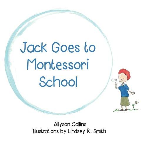 9780989823500: Jack Goes to Montessori School