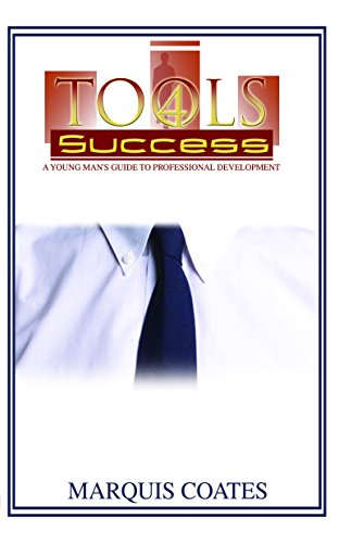 9780989824736: Tools for Success: A Young Man's Guide to Professional Development