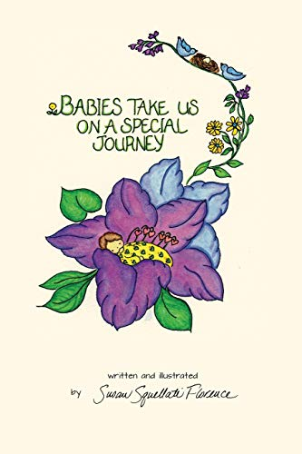 9780989825313: Babies Take Us On A Special Journey (Susan Florence Gift Books)