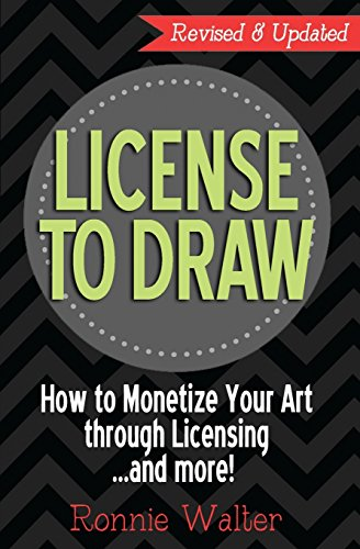 9780989826600: License to Draw: How to Monetize Your Art Through Licensing.and more!