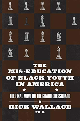 9780989830430: The Mis-education of Black Youth in America: The Final Move on the Grand Chessboard