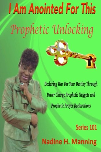 9780989836920: I Am Anointed For This ~ Prophetic Unlocking: Prophetic Unlocking (Prophetic Unlocking - Series 101)