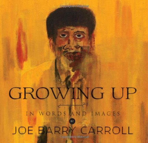 9780989837323: Growing Up . . . In Words and Images