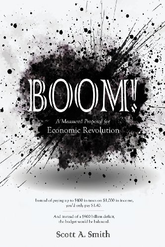 9780989837408: Boom: A Measured Proposal for Economic Revolution
