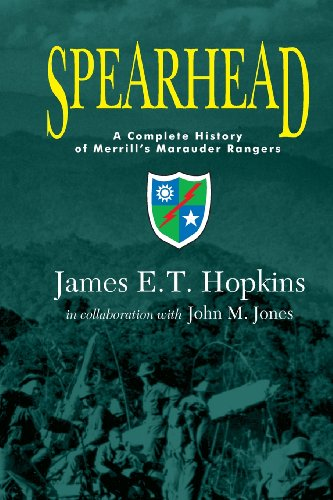 9780989839402: Spearhead: A Complete History of Merrill's Marauder Rangers