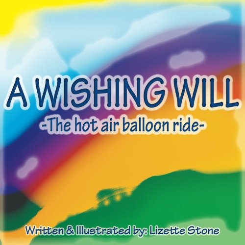 9780989841344: A Wishing Will: The hot air balloon ride (Volume 1)