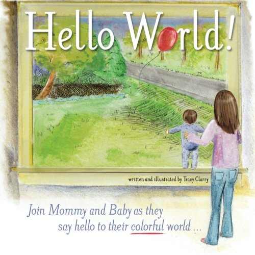 9780989843508: Hello World!: Learn Colors & Greet the World