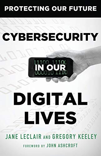 9780989845144: Cybersecurity in Our Digital Lives (Protecting Our Future)