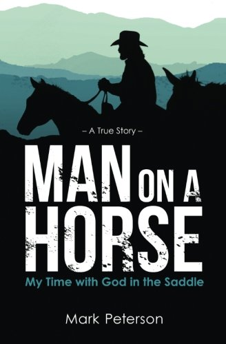 9780989848305: Man on a Horse: My Time with God in the Saddle