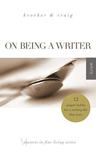 9780989854245: On Being a Writer: 12 Simple Habits for a Writing