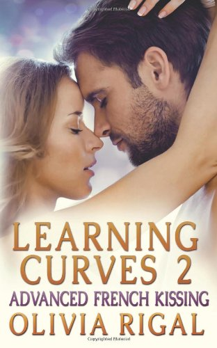 9780989855020: Learning Curves 2: Advanced French Kissing (Volume 2)