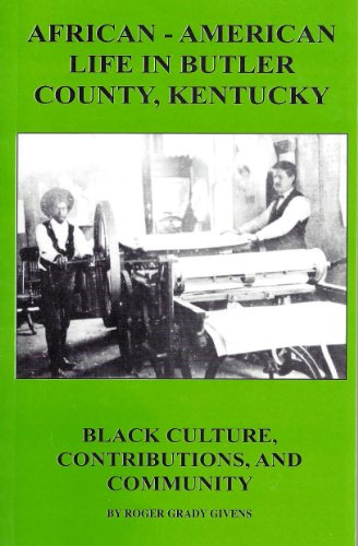 9780989859615: African-American Life In Butler County, Kentucky Black Culture, Contributions, and Community
