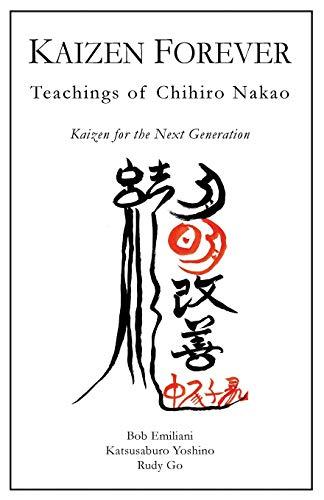 9780989863100: Kaizen Forever: Teachings of Chihiro Nakao