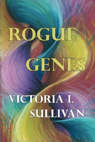 Rogue Genes: Victoria I Sullivan