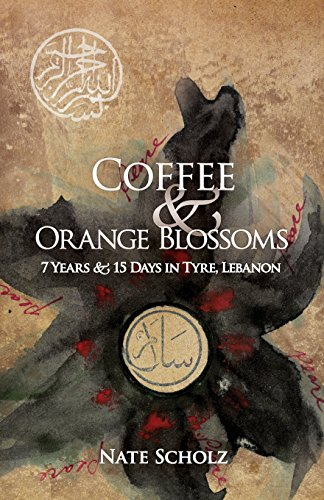 9780989871105: Coffee & Orange Blossoms: 7 Years & 15 Days in Tyre, Lebanon