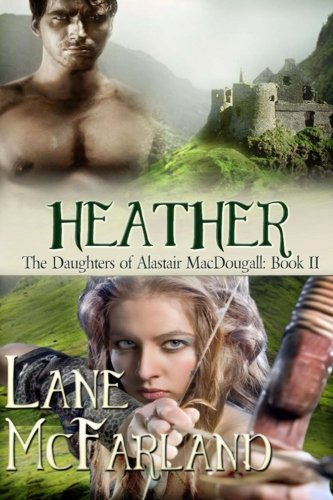 Heather (The Daughters of Alastair MacDougall) (Volume 2): Lane McFarland