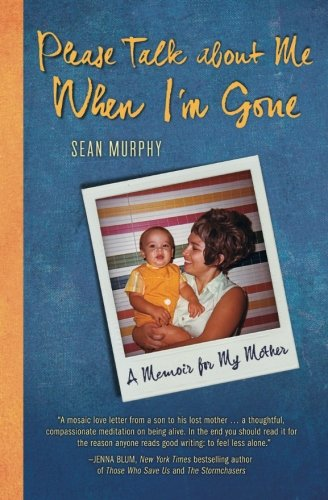 9780989880503: Please Talk about Me When I'm Gone: A Memoir for My Mother