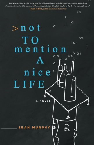 9780989880510: Not to Mention a Nice Life: A Novel