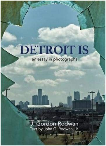 9780989885683: Detroit Is: An Essay in Photographs