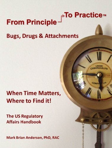 9780989887311: From Principle to Practice: Bugs, Drugs & Attachments (The US Regulatory Affairs Handbook)