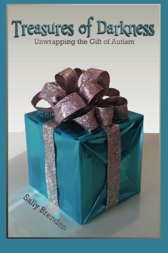 9780989891875: Treasures of Darkness: Unwrapping the Gift of Autism