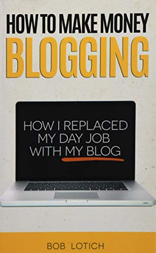 9780989894500: How To Make Money Blogging: How I Replaced My Day Job With My Blog