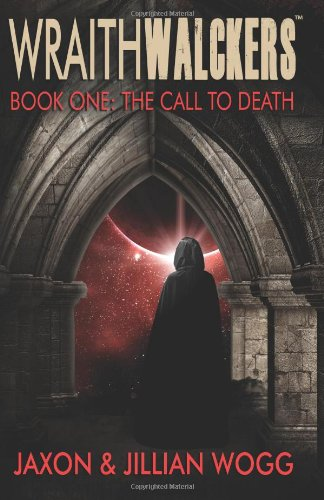 9780989900805: Wraithwalckers - Book One: The Call to Death (Volume 1)