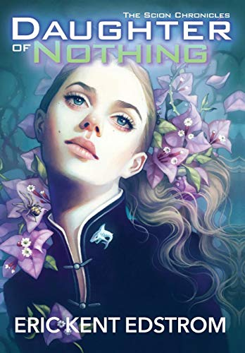 9780989901000: Daughter of Nothing: The Scion Chronicles #1