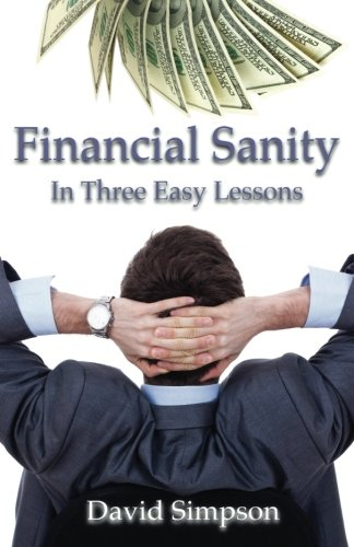 9780989901611: Financial Sanity: In Three Easy Lessons