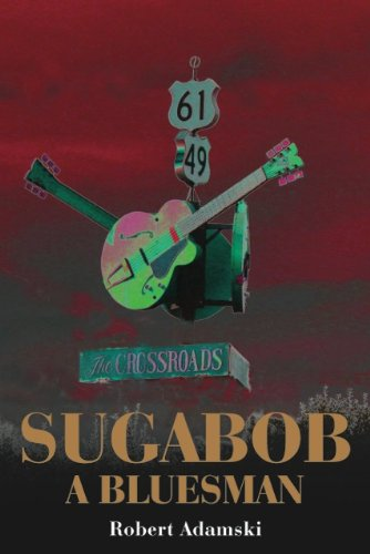 SUGABOB, A BLUESMAN, the novel: Robert Adamski