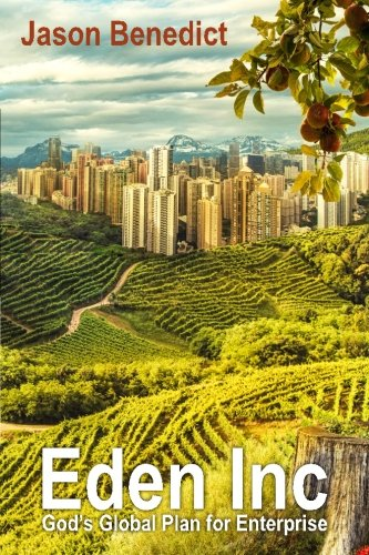 9780989907880: Eden Inc: God's Global Plan for Enterprise
