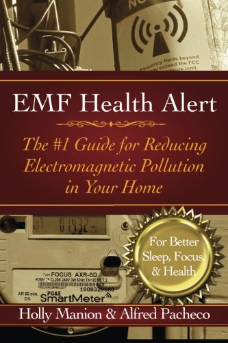 9780989908511: EMF Health Alert: The #1 Guide for Reducing Electromagnetic Pollution for Better Sleep, Better Focus, & Better Health