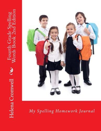 Fourth Grade Spelling Words Book: My Spelling Homework Journal: Helena Cromwell
