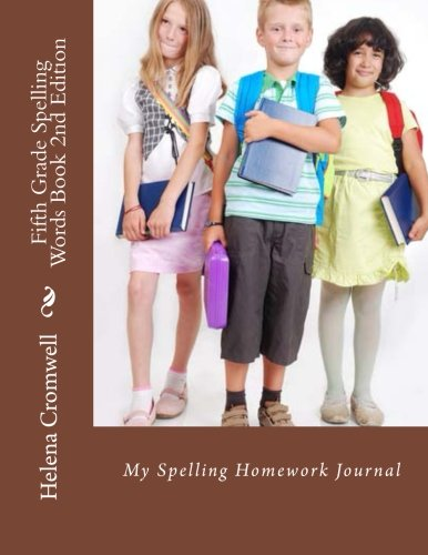 Fifth Grade Spelling Words Book: My Spelling Homework Journal: Helena Cromwell