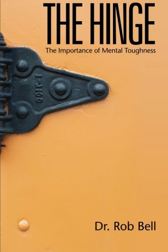 9780989918404: The Hinge:: The Importance of Mental Toughness