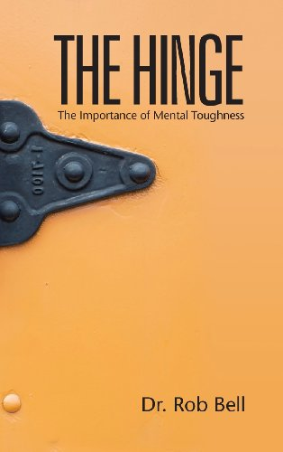 9780989918480: The Hinge: The Importance of Mental Toughness