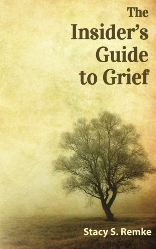 9780989919821: The Insider's Guide to Grief