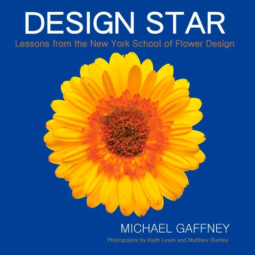 9780989925808: Design Star: Lessons from the New York School of Flower Design
