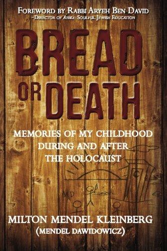 9780989928434: Bread or Death: Memories of My Childhood During and After the Holocaust