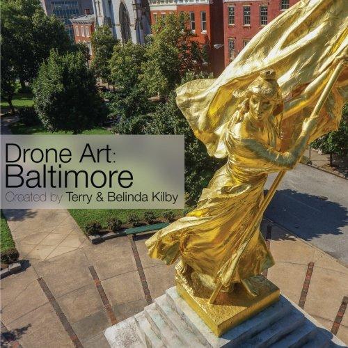 Drone Art: Baltimore: Kilby, Terry, Kilby, Belinda