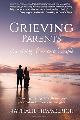 Grieving Parents: Surviving Loss as a Couple: Nathalie Himmelrich