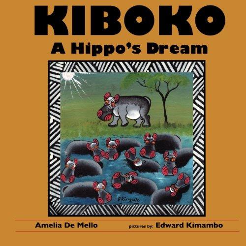 9780989937009: Kiboko: A Hippo's Dream