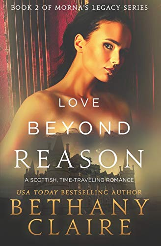 9780989950220: Love Beyond Reason: A Scottish, Time-Traveling Romance