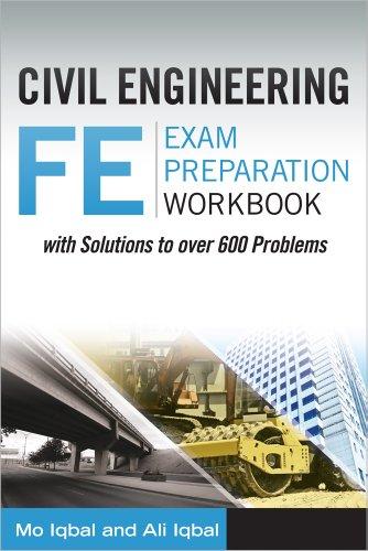 Civil Engineering FE Exam Preparation Workbook: Mo Iqbal