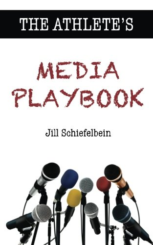 9780989960601: The Athlete's Media Playbook: Your Game Plan for Interviewing, Speaking, and Building Community