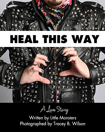 9780989966207: Heal This Way - A Love Story